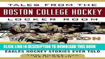 Ebook Tales from the Boston College Hockey Locker Room: A Collection of the Greatest Eagles Hockey
