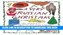 [PDF] A Very Russian Christmas: The Greatest Russian Holiday Stories of All Time Full Colection