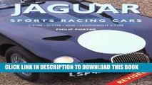 Best Seller Jaguar Sports Racing Cars: C-Type, D-Type, XKSS, Conpetition E-Type Free Read