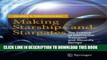 Read Now Making Starships and Stargates: The Science of Interstellar Transport and Absurdly Benign