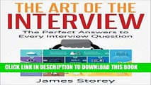 [PDF] The Art of the Interview: The Perfect Answers to Every Interview Question Popular Colection