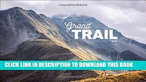[PDF] Grand Trail: A Magnificent Journey to the Heart of Ultrarunning and Racing Full Online