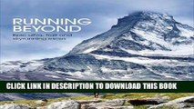 [PDF] Running Beyond: Epic Ultra, Trail and Skyrunning Races Popular Colection