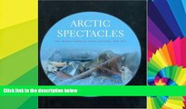 Buy  Arctic Spectacles: The Frozen North in Visual Culture, 1818-1875 (Samuel and Althea Stroum