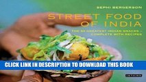 Pdf Street Food Of India The 50 Greatest Indian Snacks