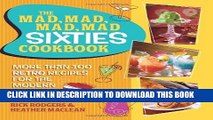 Ebook The Mad, Mad, Mad, Mad Sixties Cookbook: More than 100 Retro Recipes for the Modern Cook