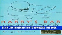 Best Seller Harry s Bar: The Life and Times of the Legendary Venice Landmark Free Read