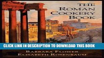 Best Seller The Roman Cookery Book: A Critical Translation of the Art of Cooking, for Use in the