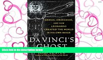 Read Da Vinci s Ghost: Genius, Obsession, and How Leonardo Created the World in His Own Image