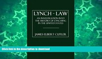 FAVORITE BOOK  Lynch - Law: An Investigation into the History of Lynching in the United States