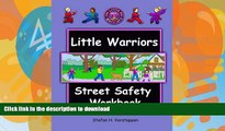 READ  The Little Warriors Street Safety Workbook: Street Smarts and Self-Defense for KIds FULL