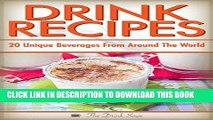 [PDF] Drink Recipes: 20 Unique Beverages From Around The World (Specialty Beverage Recipes From
