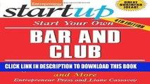 Ebook Start Your Own Bar and Club: Sports Bars, Nightclubs, Neighborhood Bars, Wine Bars, and More