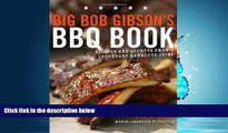 Read Big Bob Gibson s BBQ Book: Recipes and Secrets from a Legendary Barbecue Joint Full Online