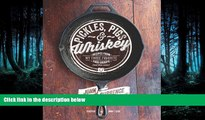 Read Pickles, Pigs   Whiskey: Recipes from My Three Favorite Food Groups and Then Some Full Online