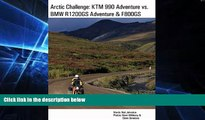 PDF  Arctic Challenge: KTM 990 Adventure vs. BMW R1200GS Adventure   F800GS Neil Johnston  PDF