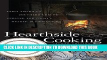 Best Seller Hearthside Cooking: Early American Southern Cuisine Updated for Today s Hearth and