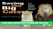 [PDF] Saving the Big Cats: The Exotic Feline Rescue Center (Quarry Books) [Full Ebook]