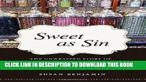 Best Seller Sweet as Sin: The Unwrapped Story of How Candy Became America s Favorite Pleasure Free
