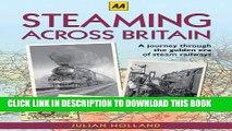 [PDF] Steaming Across Britain: A Nostalgic Journey Through the Golden Years of Steam Railways