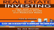 [PDF] REAL ESTATE INVESTING: Tips and Tricks to Be a Successful Real Estate Investor (Real Estate