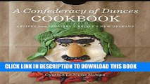 Best Seller A Confederacy of Dunces Cookbook: Recipes from Ignatius J. Reilly s New Orleans Free