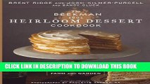 Best Seller The Beekman 1802 Heirloom Dessert Cookbook: 100 Delicious Heritage Recipes from the