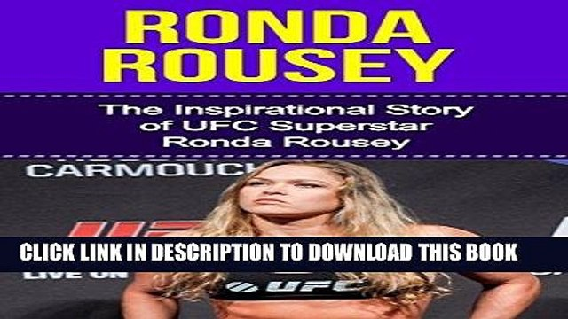 [PDF] Ronda Rousey: The Inspirational Story of UFC Superstar Ronda Rousey (Ronda Rousey