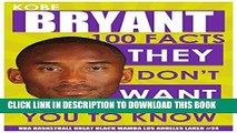 [PDF] KOBE BRYANT - 100 Facts They Don t Want You To Know! - NBA Basketball Great Black Mamba Los