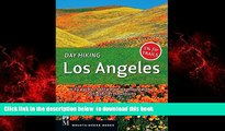 Read book  Day Hiking Los Angeles: City Parks, Santa Monica Mountains, San Gabriel Mountains READ