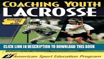 [PDF] Coaching Youth Lacrosse: Includes 125 Drills [Full Ebook]
