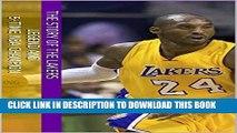 [PDF] Kobe Bryant: The Story of The Lakers Legend and 5-Time NBA Champion Kobe Bryant Full