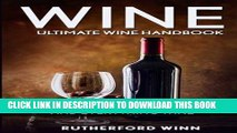[PDF] Wine: Ultimate Wine Handbook - Wine From A-Z, Wine History And Everything Wine Full Collection