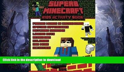 READ BOOK  Superb Minecraft: Kids Activity Book: Great Activity Book for Minecrafters (Minecraft