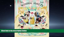 Read The Vintage Sweets Book: A Complete Guide to Vintage Sweets and Cocktail Party Treats Library