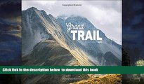 Read books  Grand Trail: A Magnificent Journey to the Heart of Ultrarunning and Racing BOOOK ONLINE