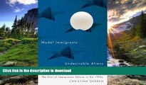 EBOOK ONLINE  Model Immigrants and Undesirable Aliens: The Cost of Immigration Reform in the