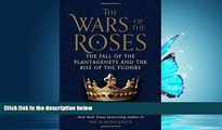 Read The Wars of the Roses: The Fall of the Plantagenets and the Rise of the Tudors Full Best Ebook