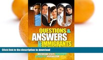GET PDF  100 Questions and Answers about Immigrants to the U.S.: Immigration Policies, Politics