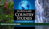 Buy CIA SURINAME Country Studies: A brief, comprehensive study of Suriname  Full Ebook