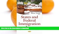 READ BOOK  States and Federal Immigration Law: Limitation and Enforcement Policies (Immigration