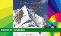 PDF  Classic Climbs of the Cordillera Blanca Peru Brad Johnson  Full Book
