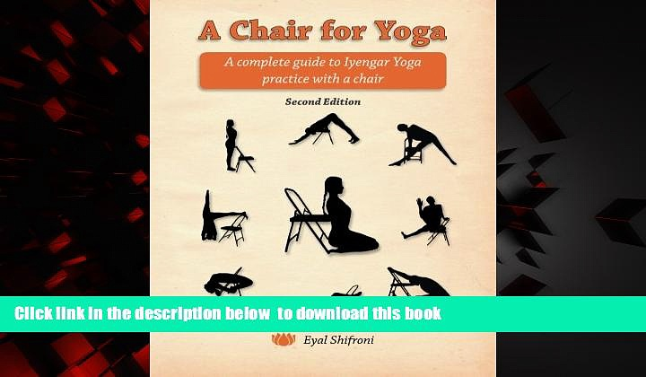 liberty book  A Chair for Yoga: A complete guide to Iyengar Yoga practice with a chair READ ONLINE