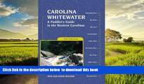 Best book  Carolina Whitewater: A Paddler s Guide to the Western Carolinas (Canoe and Kayak