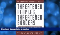 READ  Threatened Peoples, Threatened Borders: World Migration   U.S. Policy (American Assembly)