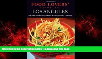 liberty book  Food Lovers  Guide to® Los Angeles: The Best Restaurants, Markets   Local Culinary