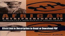Read African Entrepreneurship: Muslim Fula Merchants in Sierra Leone (Ohio RIS Africa Series) Free
