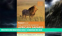 Best books  Fodor s The Complete Guide to African Safaris: with South Africa, Kenya, Tanzania,