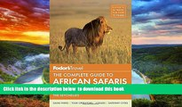 Read books  Fodor s The Complete Guide to African Safaris: with South Africa, Kenya, Tanzania,