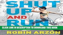 [PDF] Shut Up and Run: How to Get Up, Lace Up, and Sweat with Swagger Full Online